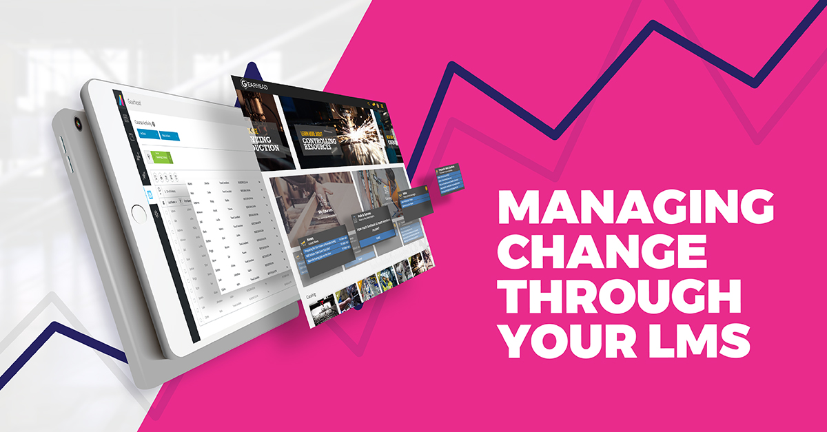 Managing Change in the Workplace Through Your LMS