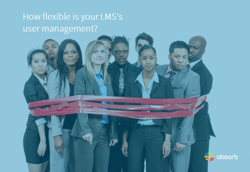 How Flexible is Your LMS at User Management?